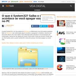 O que é System32? Saiba o que acontece se você apagar essa pasta no PC