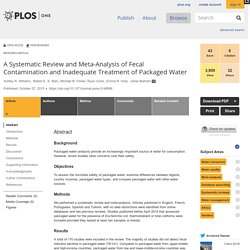 PLOS 27/10/15 A Systematic Review and Meta-Analysis of Fecal Contamination and Inadequate Treatment of Packaged Water