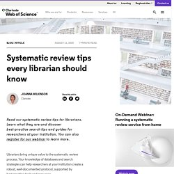 Systematic review tips every librarian should know - Web of Science Group