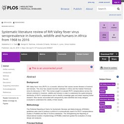 PLOS 23/07/18 Systematic literature review of Rift Valley fever virus seroprevalence in livestock, wildlife and humans in Africa from 1968 to 2016