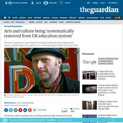 Arts and culture being 'systematically removed from UK education system'