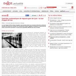 Contrôles systématiques de migrants gare de Lyon : la cour d'appel dit non - Criminalité organisée et terrorisme