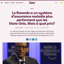 Le Rwanda a un système d'assurance maladie plus performant que les Etats-Unis. Mais à quel prix?