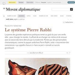 Le système Pierre Rabhi, par Jean-Baptiste Malet (Le Monde diplomatique, août 2018)