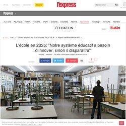 """L'école en 2025: """"Notre système éducatif a besoin d'innover, sinon il disparaîtra"""""""
