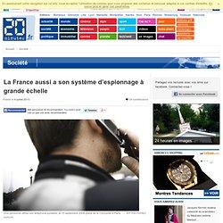 La France aussi a son système d'espionnage à grande échelle