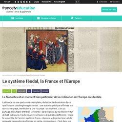 Le système féodal, la France et l'Europe