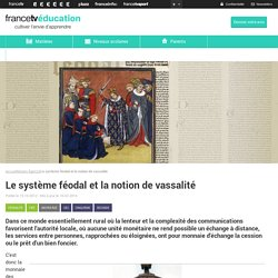 Le système féodal et la notion de vassalité