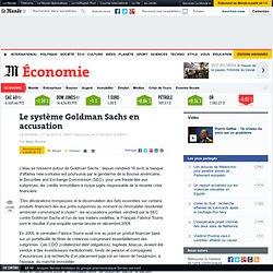 Le système Goldman Sachs en accusation