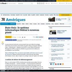 Les données personnelles de 4 millions d'employés fédéraux américains piratées