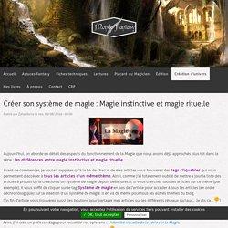 Créer son système de magie : Magie instinctive et magie rituelle
