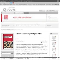 Essai sur le système pénal marocain - Index des textes juridiques cités - Centre Jacques-Berque