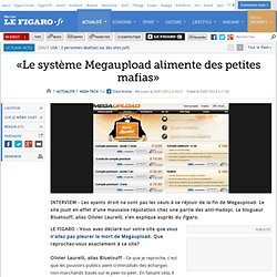 : «Le système Megaupload alimente des petites mafias»