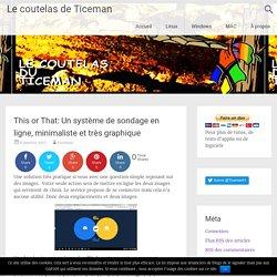 This or That: Un système de sondage en ligne, minimaliste et très graphique