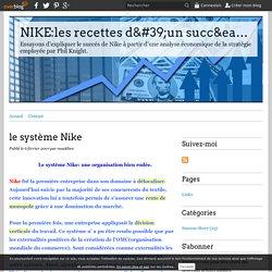 le système Nike - NIKE:les recettes d'un succés