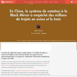 En Chine, le système de notation à la Black Mirror a empêché des millions de trajets en avion et le train