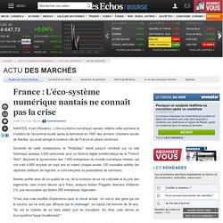 France : L'éco-système numérique nantais ne connaît pas la crise, Infos marchés