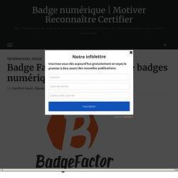 Badge Factor : un système de badges numériques avec WordPress – Badge numérique