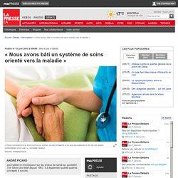 «Nous avons bâti un système de soins orienté vers la maladie»