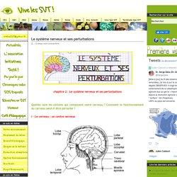 Le système nerveux et ses perturbations