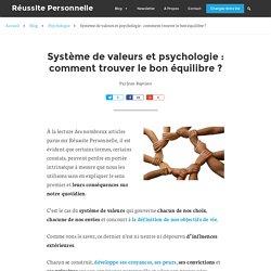Système de valeurs et psychologie : comment trouver le bon équilibre ?