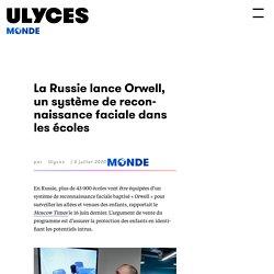 La Russie lance Orwell, un système de reconnaissance faciale dans les écoles