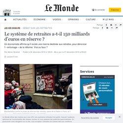 Le système de retraites a-t-il 150milliards d'euros en réserve?