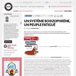 Un système schizophrène, un peuple fatigué