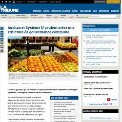 Auchan et Système U veulent créer une structure de gouvernance commune