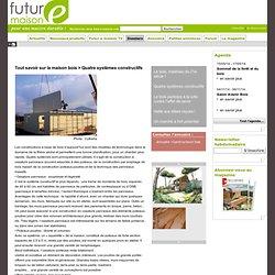 Quatre systèmes constructifs - les dossiers futur-e-maison.com