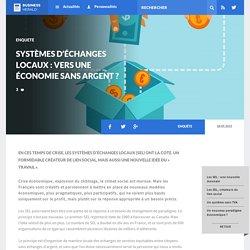 Systèmes d'échanges locaux : vers une économie sans argent ? Business Herald