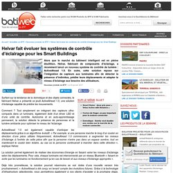 Helvar fait évoluer les systèmes de contrôle d'éclairage pour les Smart Buildings : 05-01-2017