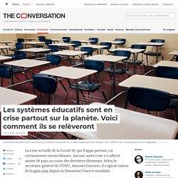 Les systèmes éducatifs sont en crise partout sur la planète. Voici comment ils se relèveront