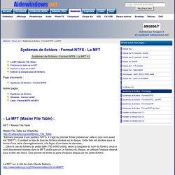 Systèmes de fichiers - Format NTFS : LA MFT (Master File Table)