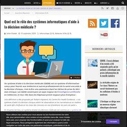 Quel est le rôle des systèmes informatiques d'aide à la décision médicale ?