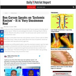 Ben Carson Speaks on 'Systemic Racism' - It is 'Very Uncommon Now' - Daily Patriot Report