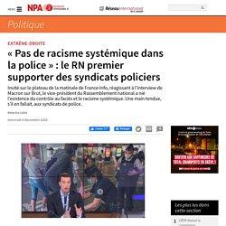 « Pas de racisme systémique dans la police » : le RN premier supporter des syndicats policiers