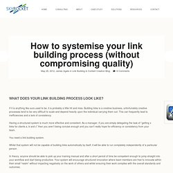 How to systemise your link building process (without compromising quality)