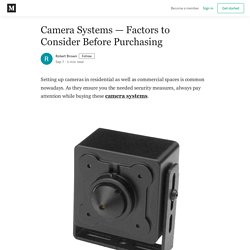 Camera Systems — Factors to Consider Before Purchasing
