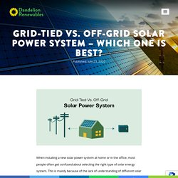 Grid-Tied Vs. Off-Grid Solar Power Systems - Which One Is Best?