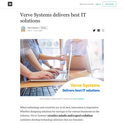 Verve Systems delivers best IT solutions - Verve Systems - Medium
