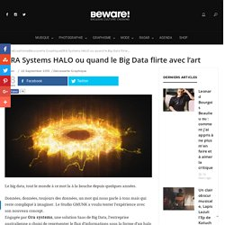 ORA Systems HALO ou quand le Big Data flirte avec l'art - Beware!