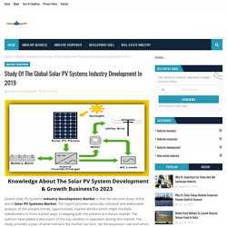 Study Of The Global Solar PV Systems Industry Development In 2019