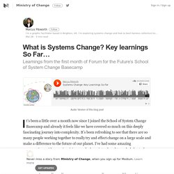 What is Systems Change? Key learnings So Far… – Ministry of Change – Medium