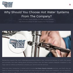 Why Should You Choose Hot Water Systems From The Company?