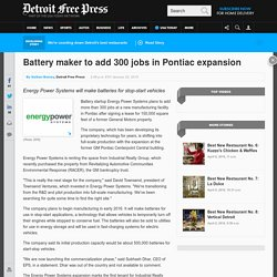 Energy Power Systems to add 300 jobs in Pontiac expansion