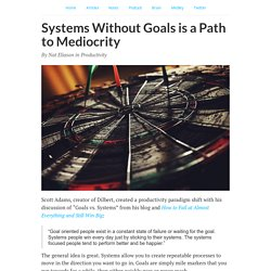 Systems Without Goals is a Path to Mediocrity - Nat Eliason