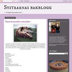 Systrarnas bakblogg: Torta di nocciole e cioccolato