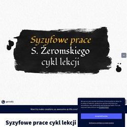 Syzyfowe prace cykl lekcji by araszkiewicz.a on Genially