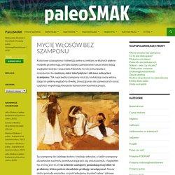 Mycie włosów bez szamponu - PaleoSMAK - Dieta paleo po polsku